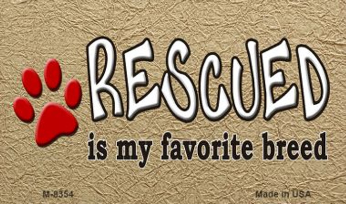 Rescued Is My Favorite Wholesale Metal Novelty Magnet M-8354