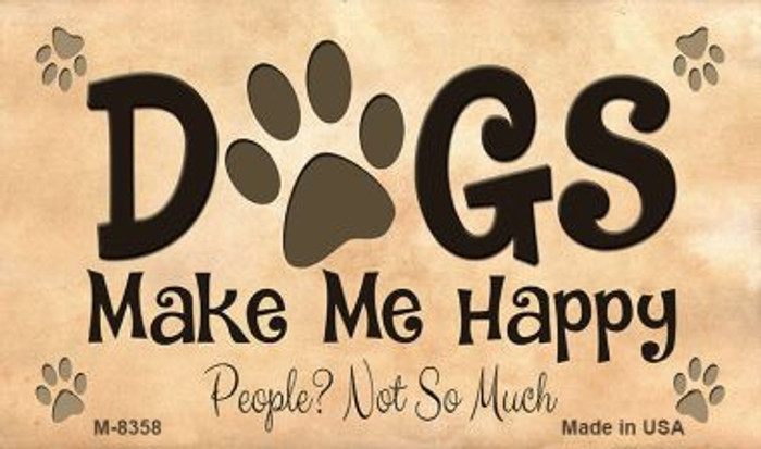 Dogs Make Me Happy Wholesale Metal Novelty Magnet M-8358