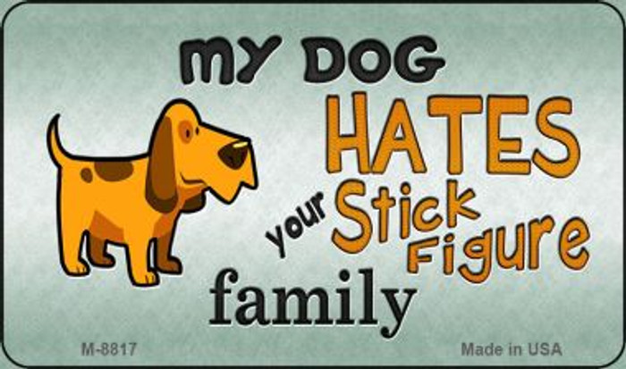 My Dog Hates Wholesale Metal Novelty Magnet M-8817