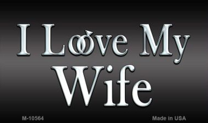 I Love My Wife Wholesale Metal Novelty Magnet M-10564