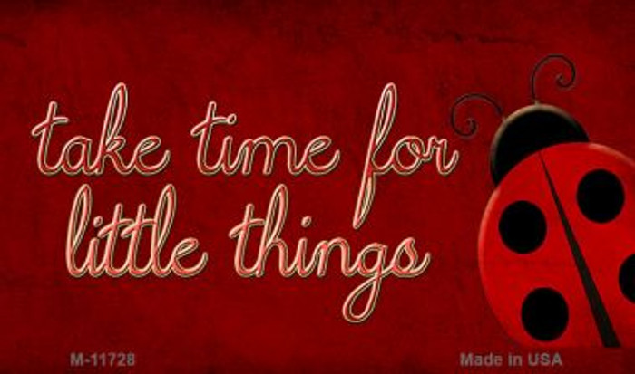 Take Time for Little Things Wholesale Novelty Magnet M-11728