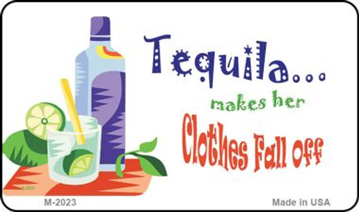 Tequila Makes Her Clothes Fall Off Wholesale Metal Novelty Magnet M-2023