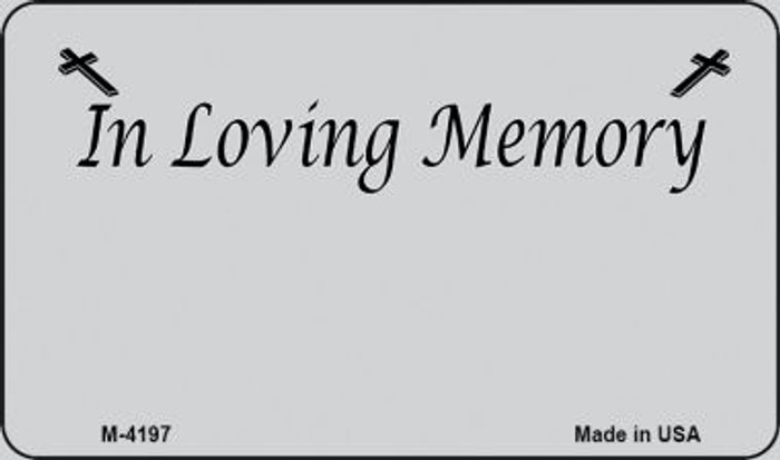 In Loving Memory Gray Background Wholesale Metal Novelty Magnet M-4197