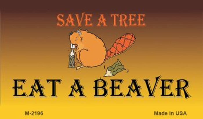 Save A Tree Eat a Beaver Wholesale Metal Novelty Magnet M-2196