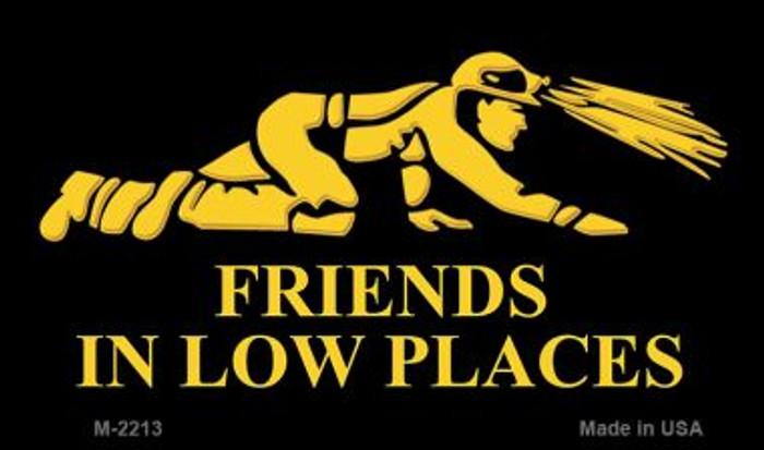 Miners Friends In Low Places Wholesale Metal Novelty Magnet M-2213