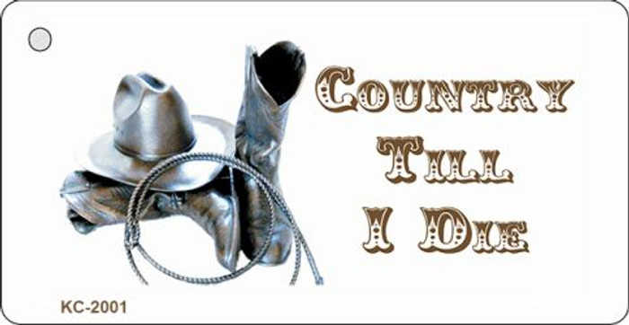 Country Till I Die Wholesale Metal Novelty Key Chain KC-2001