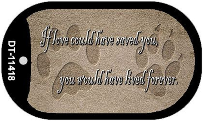 If Love Could Have Saved You Wholesale Novelty Dog Tag Kit DT-11418