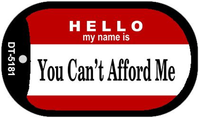 You Can't Afford Me Wholesale Metal Novelty Dog Tag Kit DT-5181