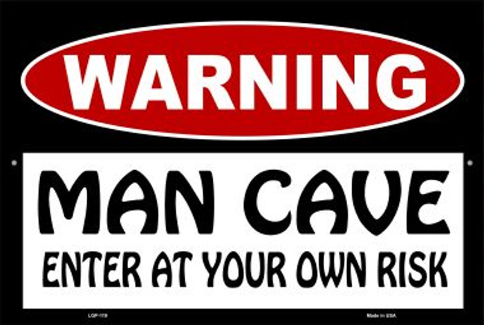 WARNING Man Cave Enter at Your Risk Wholesale Metal Novelty Large Parking Sign LGP-119
