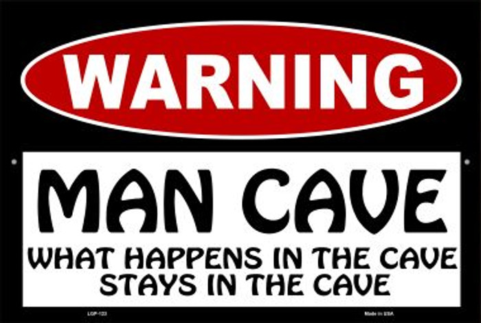 Man Cave What Happens In The Cave Wholesale Metal Novelty Large Parking Sign LGP-123