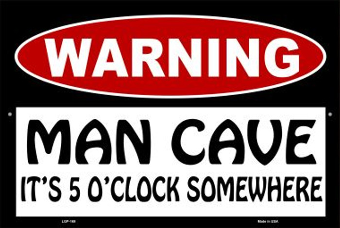 Man Cave Its 5 OClock Somewhere Wholesale Metal Novelty Large Parking Sign LGP-169