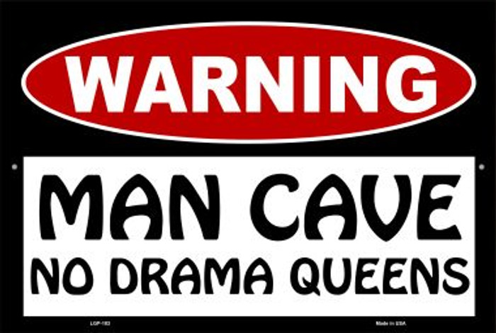 Man Cave No Drama Queens Wholesale Metal Novelty Large Parking Sign LGP-183