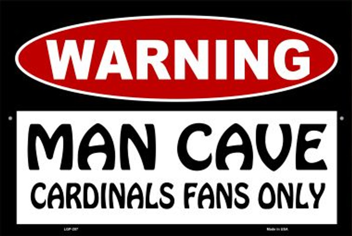 Man Cave Cardinals Fans Only Wholesale Metal Novelty Large Parking Sign LGP-207