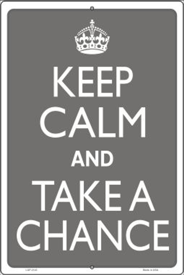 Keep Calm And Take A Chance Wholesale Metal Novelty Large Parking Sign LGP-2143