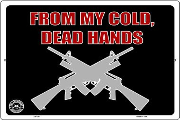 From My Cold Dead Hands Wholesale Metal Novelty Large Parking Sign LGP-387