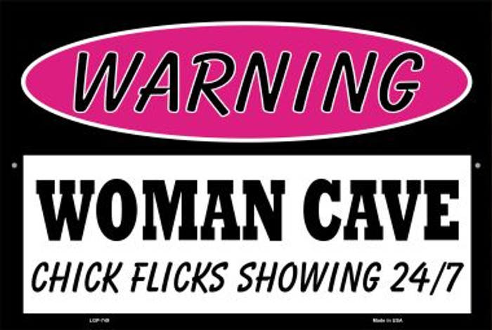 Woman Cave Chick Flicks Showing 24 7 Wholesale Metal Novelty Large Parking Sign LGP-749