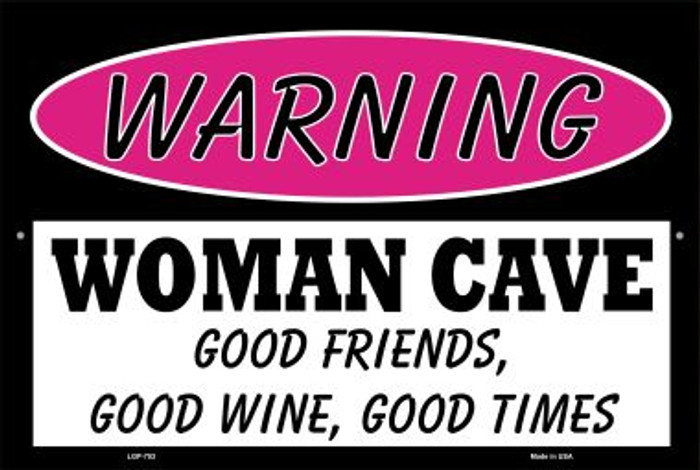 Woman Cave Good Friends Good Wine Wholesale Metal Novelty Large Parking Sign LGP-753