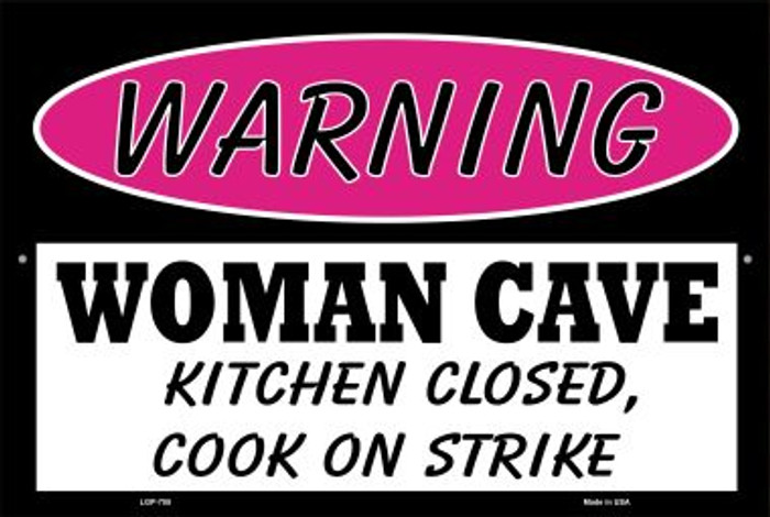 Woman Cave Kitchen Closed Cook On Strike Wholesale Metal Novelty Large Parking Sign LGP-755