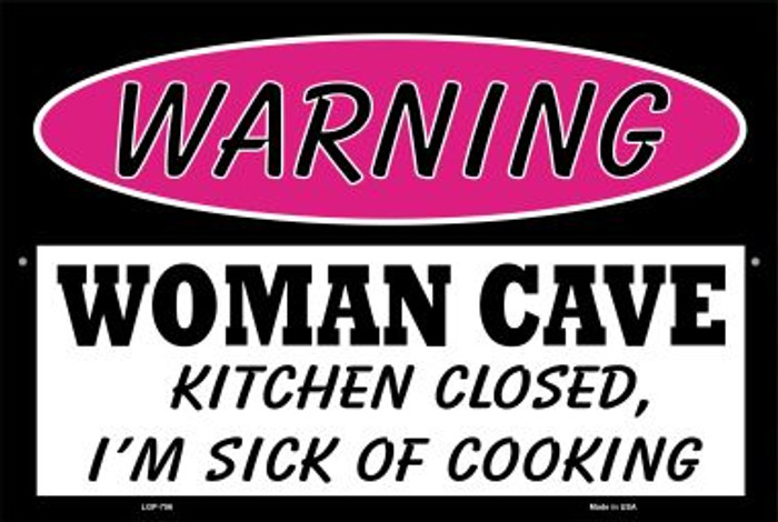 Woman Cave Kitchen Closed Sick Of Cooking Wholesale Metal Novelty Large Parking Sign LGP-756