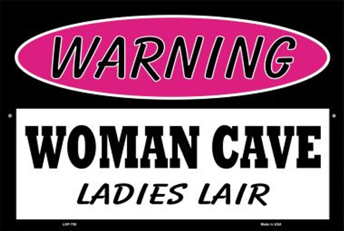 Woman Cave Ladies Lair Wholesale Metal Novelty Large Parking Sign LGP-758