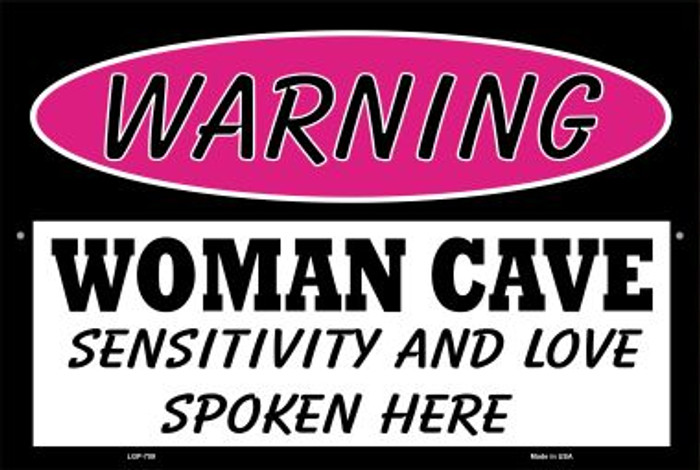 Woman Cave Sensitivity And Love Wholesale Metal Novelty Large Parking Sign LGP-759