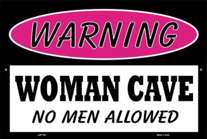 Woman Cave No Men Allowed Wholesale Metal Novelty Large Parking Sign LGP-762