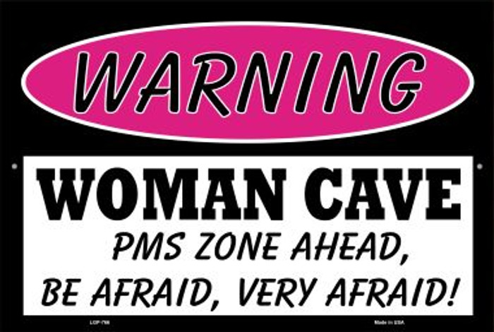 Woman Cave PMS Zone Ahead Wholesale Metal Novelty Large Parking Sign LGP-766