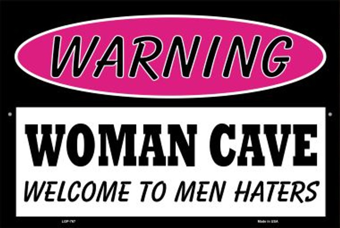 Woman Cave Men Haters Wholesale Metal Novelty Large Parking Sign LGP-767