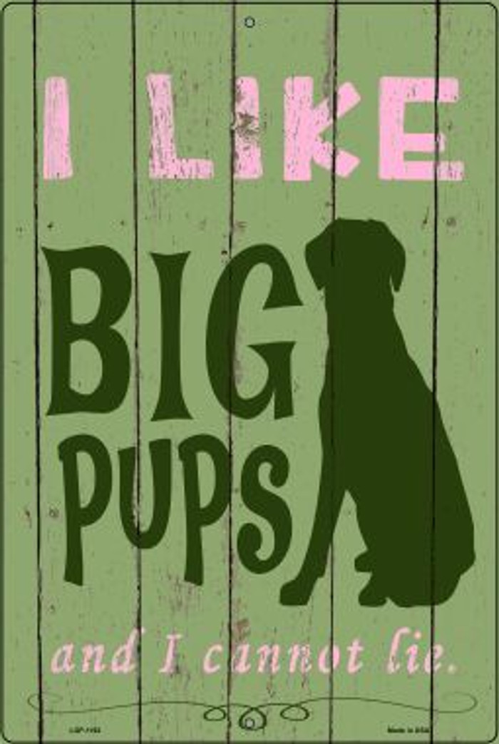 I Like Big Pups Wholesale Metal Novelty Large Parking Sign LGP-1192