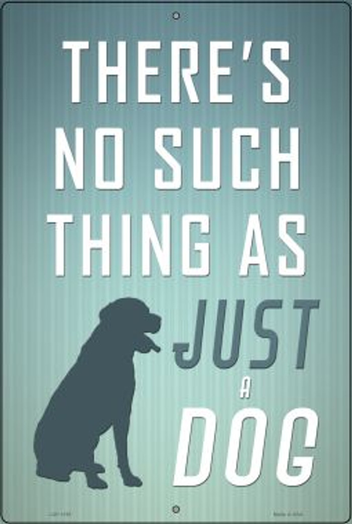 No Such Thing As Just A Dog Wholesale Metal Novelty Large Parking Sign LGP-1195