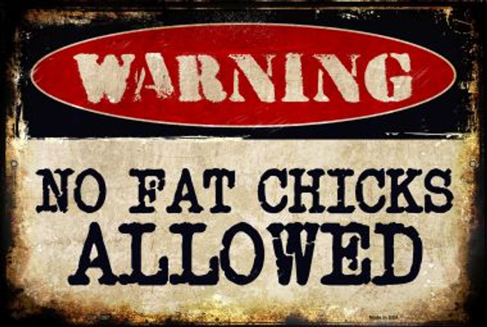 No Fat Chicks Allowed Wholesale Metal Novelty Large Parking Sign LGP-1357