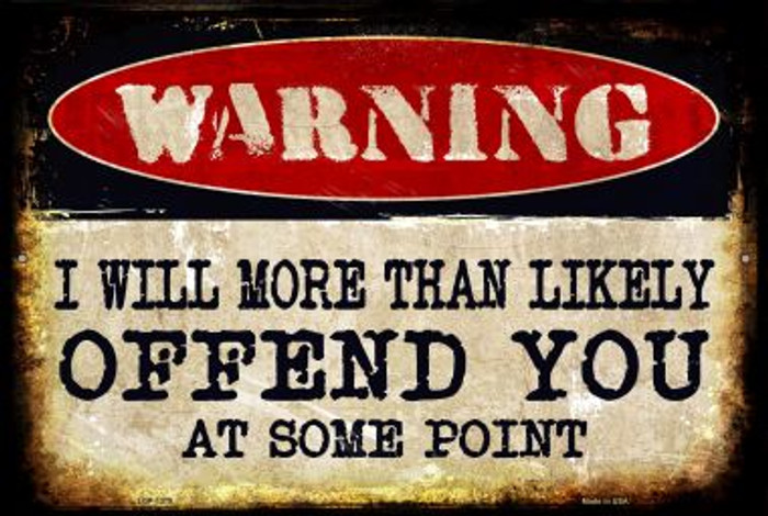 I Will Offend You Wholesale Metal Novelty Large Parking Sign LGP-1370