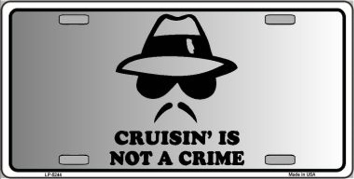 Cruisin Is Not A Crime Novelty Wholesale Metal License Plate LP-5244