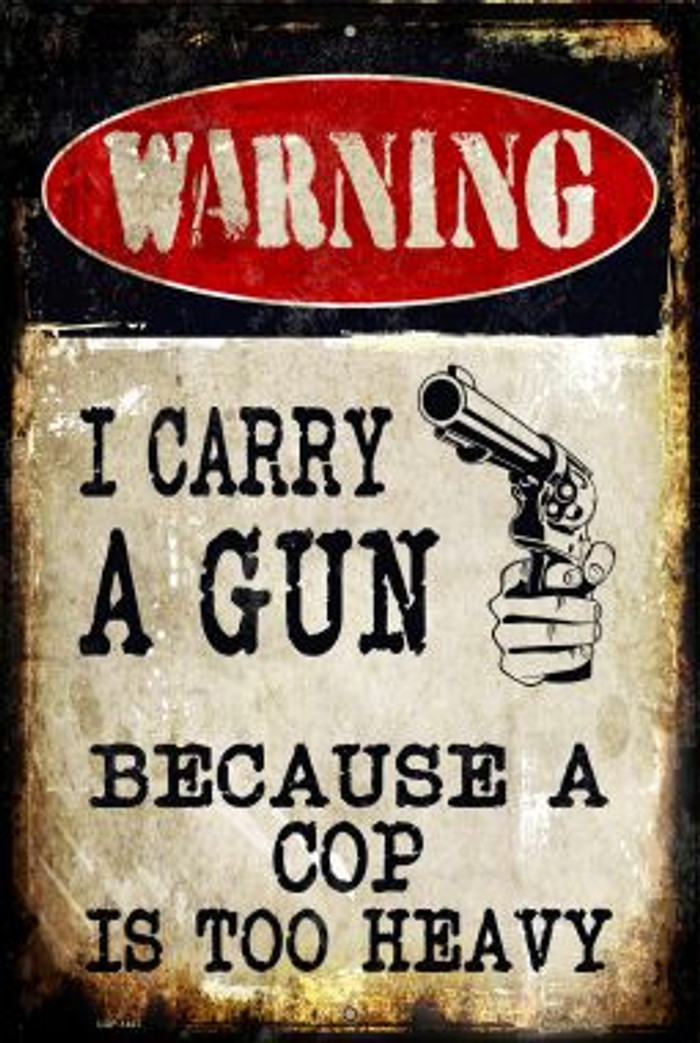 I Carry A Gun Wholesale Metal Novelty Large Parking Sign LGP-1437