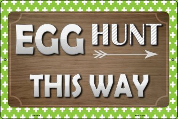 Egg Hunt This Way Wholesale Metal Novelty Large Parking Sign LGP-1479