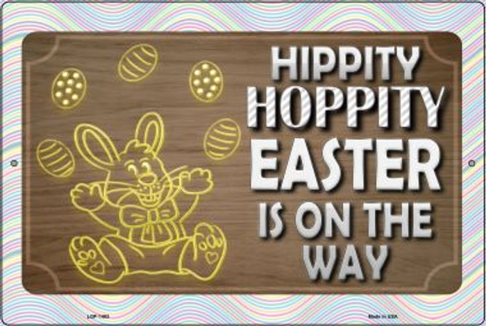Hippity Hoppity Easter Is On Its Way Wholesale Metal Novelty Large Parking Sign LGP-1483