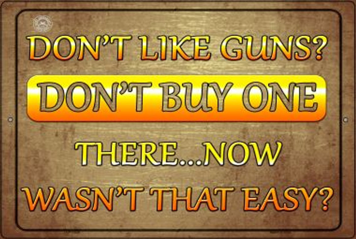 Don't Like Guns Don't Buy One Wholesale Metal Novelty Large Parking Sign LGP-1526