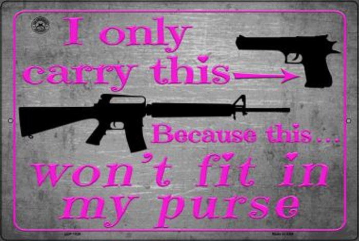 I Carry This Because This Won't Fit In My Purse Wholesale Metal Novelty Large Parking Sign LGP-1529
