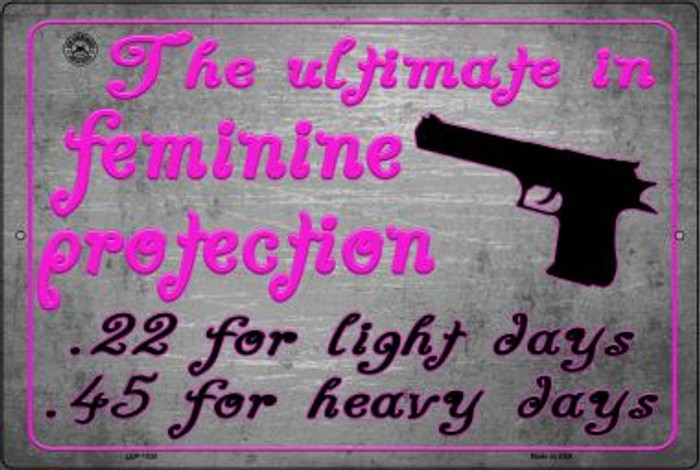 The Ultimate In Feminine Protection Wholesale Metal Novelty Large Parking Sign LGP-1530