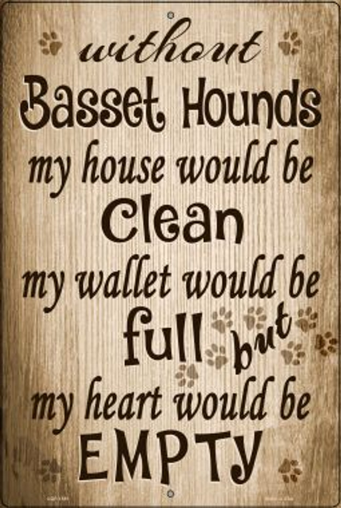 Without Basset Hounds My House Would Be Clean Wholesale Metal Novelty Large Parking Sign LGP-1581
