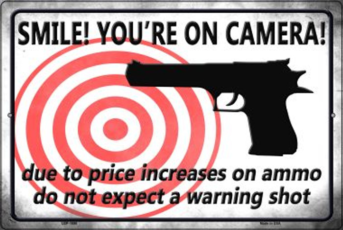 Smile! You're On Camera! Do Not Expect A Warning Shot Large Parking Sign Wholesale Metal Novelty LGP-1698