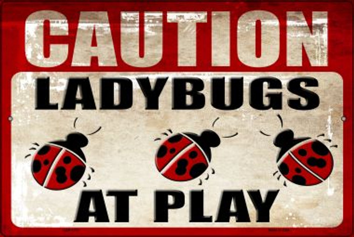 Caution Lady Bugs At Play Wholesale Metal Novelty Large Parking Sign LGP-1751