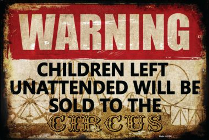 Unattended Children Sold To Circus Wholesale Novelty Large Parking Sign LGP-1781