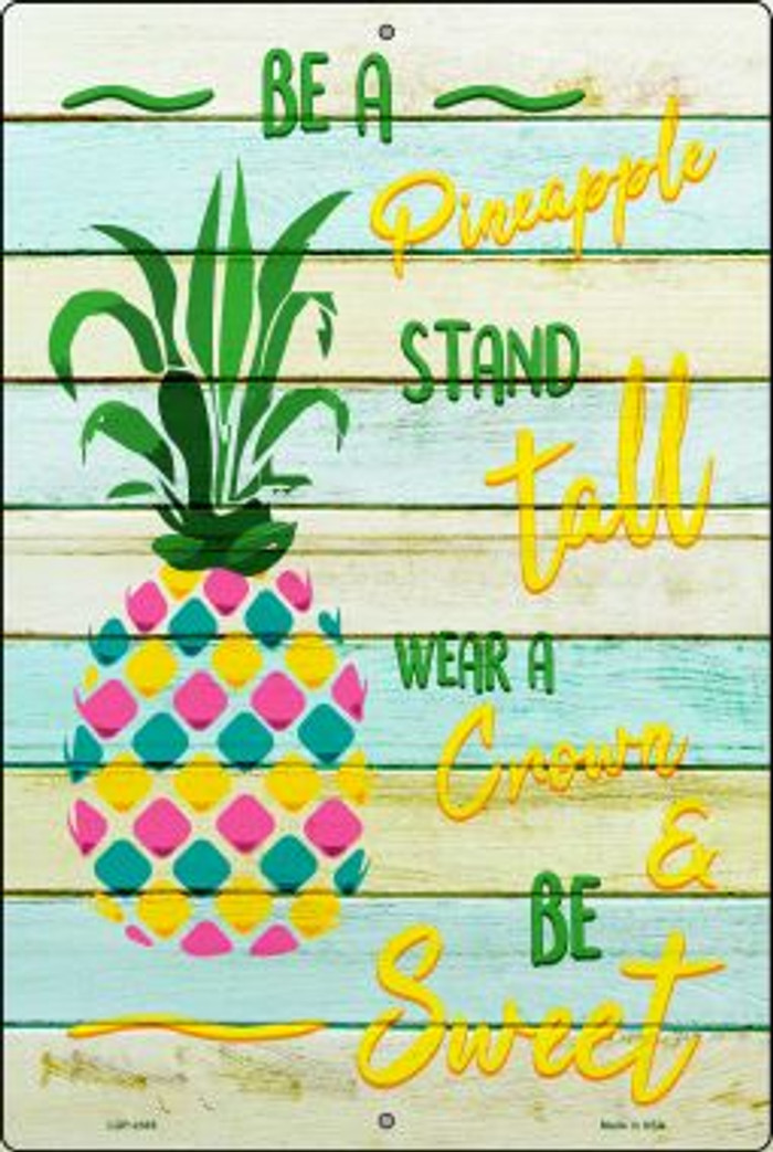 Be A Pineapple Wholesale Novelty Large Parking Sign LGP-2365