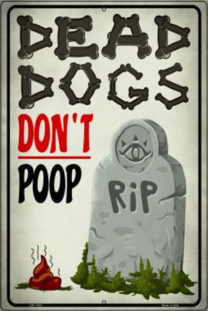 Dead Dogs Don't Poop Wholesale Large Parking Sign LGP-1803