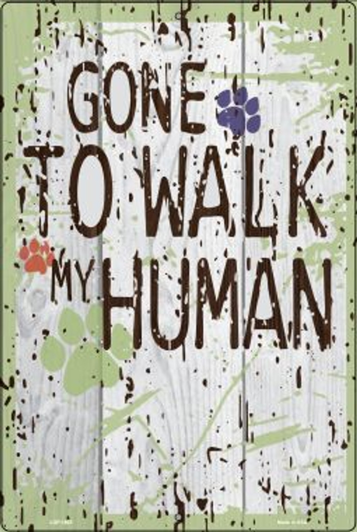 Gone to Walk My Human Wholesale Large Parking Sign LGP-1804