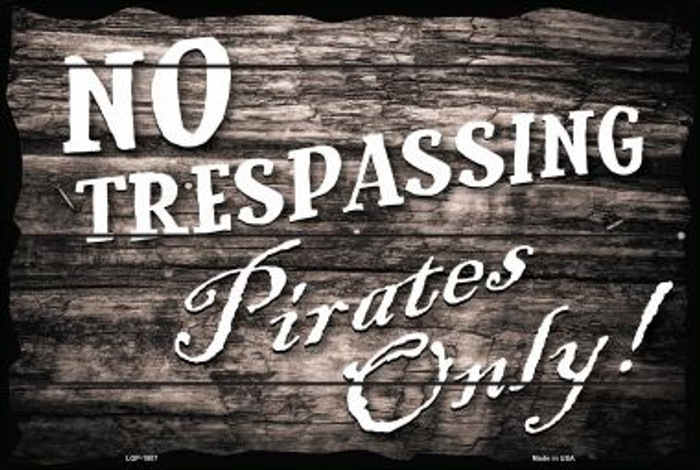 No Trespassing Pirates Only Wholesale Large Parking Sign LGP-1807