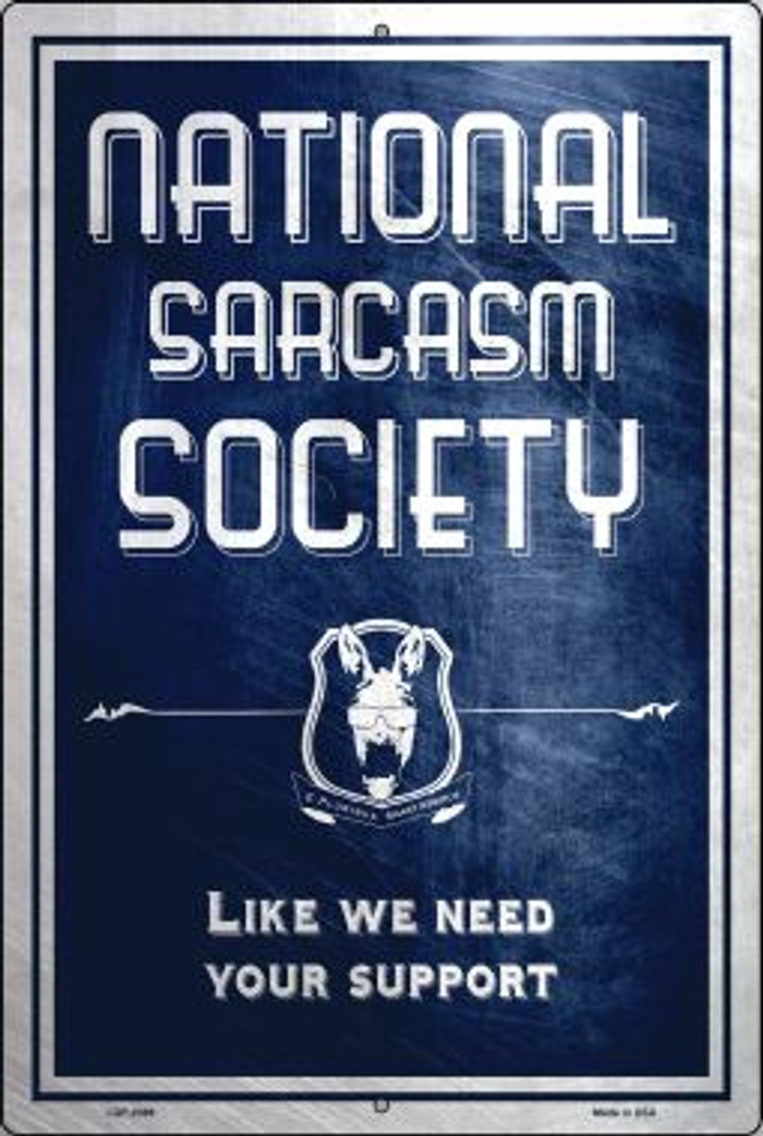 National Sarcasm Society Wholesale Metal Novelty Large Parking Sign LGP-2399