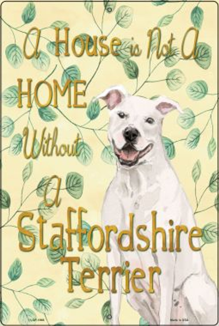 Not A Home Without A Staffordshire Terrier Wholesale Novelty Large Parking Sign LGP-1966