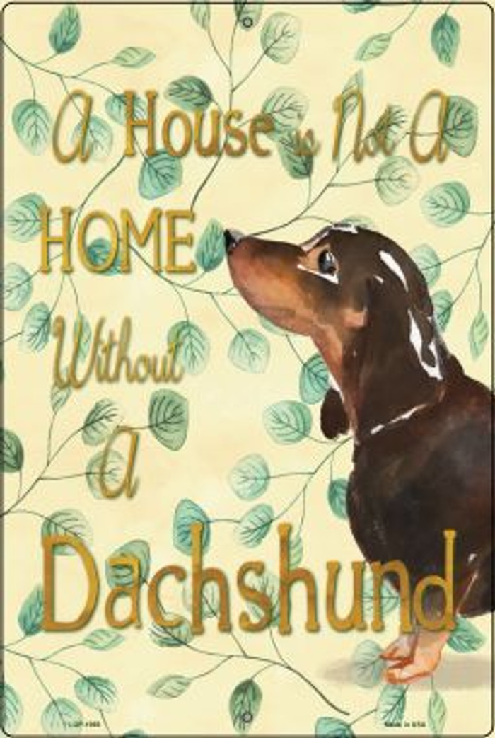 Not A Home Without A Dachshund Wholesale Novelty Large Parking Sign LGP-1969